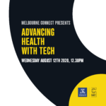 Melbourne Connect Presents: Advancing Health with Tech