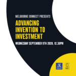 Melbourne Connect Presents: Advancing Invention to Investment